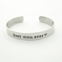 Best mom ever bracelet - Stamped cuff bracelet - Mother's Day gift - Gift for mom - Mother birthday gift