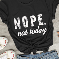 Nope not Today T-Shirt - Bellelily