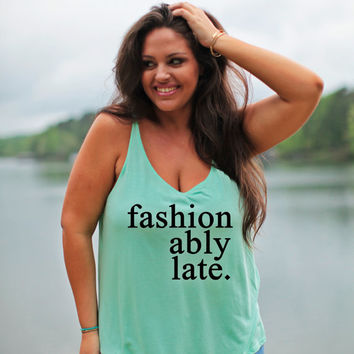 Fashionably Late Tank, Plus Size Graphic Tank, Sizes L-3X