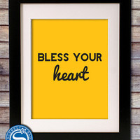 Bless Your Heart 8x10 Print - Southern Saying Sign - Pick Your Colors
