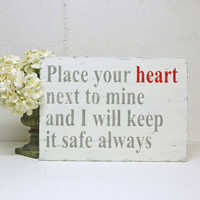 Wood Sign Love Poem Place Your Heart Next to by SignsofVintage