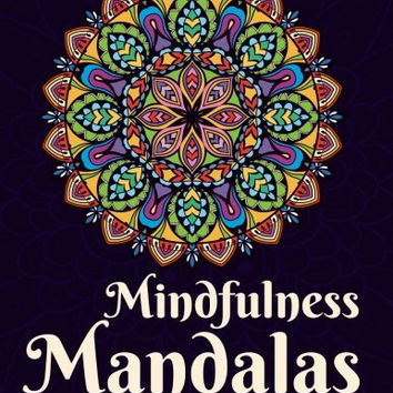 Adult Coloring Books: Mindfulness Mandalas: A mandala coloring book for adult relaxation featuring stress relieving coloring pages for adults including henna flowers geometric & animal designs