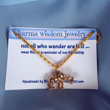 Gold Elephant Necklace Karma Wisdom Jewelry Quote Card - not all who wander are lost - Gold Necklace Personalized Gifts