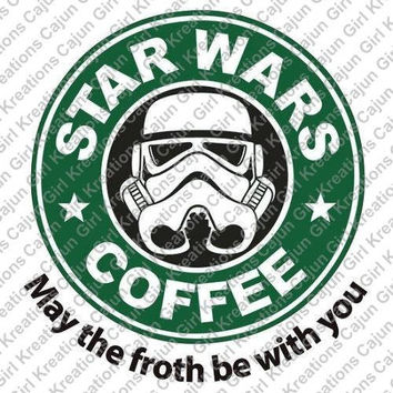 May the Froth be with you Star Wars Starbucks Printable Digital Iron On Transfer Clip Art DIY Tshirts Instant Download We Can Personalize!!