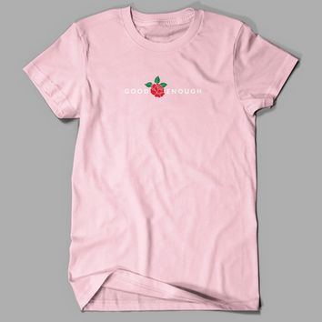 DFTBA - Limited Edition Good Enough (Pink) Shirt