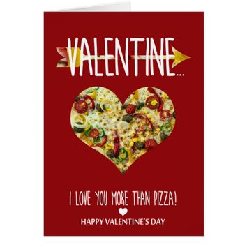 I love you more than pizza Valentine's Day Card