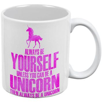 DCCKJY1 Always Be Yourself Unicorn White All Over Coffee Mug