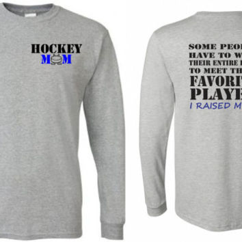 Hockey mom shirt.  Favorite player. Long sleeved tee in white or gray.