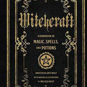 Witchcraft Handbook of Magic, Spells, & Potions by Anastasia Greywolf