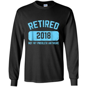 Funny Retirement Party Gift  Not My Problem Anymore LS Ultra Cotton Tshirt