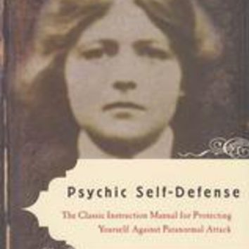 Psychic Self-Defense by Dion Fortune