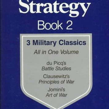 Roots of Strategy, Book 2: 3 Military Classics
