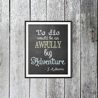 Chalkboard printable, Peter Pan wall art, dorm decor To die would be an awfully big adventure, J.M. Barrie quote, apartment decor printable