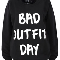 Bad Outfit Day Sweatshirt