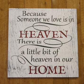 In Memory Wood Sign Because Someone We Love Is In Heaven Distressed Wood Sign Vintage Wood Home Decor Wall Decor Handpainted Handmade