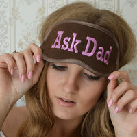Ask Dad Sleep Mask Felt Sleep Eye Mask Sleeping Unisex Eyemask Embroidery Handmade Mother's Day Gifts Modern Gift Accessories m5