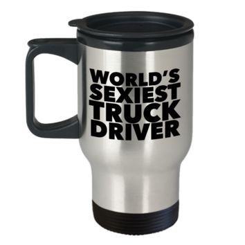 World's Sexiest Truck Driver Mug Sexy Retired Trucker Gift Travel Mug Stainless Steel Insulated Coffee Cup
