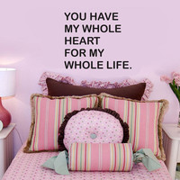 You Have My Whole Heart wall quote vinyl wall art by kisvinyl