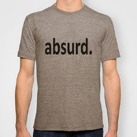 Absurd 100% Organic tee Typography Men Fitted tee Typography Women Fitted tee Certified Organic Cotton t-shirt Back to School College Funny