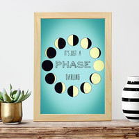 Moon Phases It's Just a Phase Poster Print // Boho Decor - Bohemian Print - Astronomy Art // Bohemian Wall Art- Geometric Minimalist Print