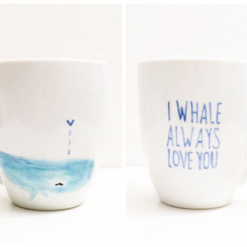 I whale always love you. Whale mug.