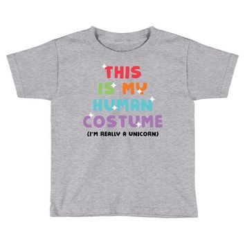 This Is My Human Costume I'm Really A Unicorn Toddler T-shirt