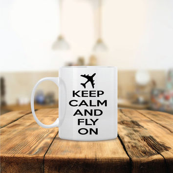 Keep Calm and Fly On Ceramic Coffee Mug - Dishwasher Safe - Cute Coffee Mug- Funny Coffee Mug - Custom - Personalized