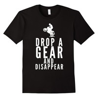 Drop A Gear And Disappear Motorbike Motorcycle T-Shirt