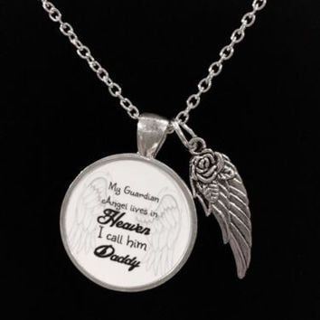 My Guardian Angel Lives In Heaven I Call Him Daddy Wing Quote Memory Necklace