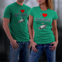 Eagles,Philadelphia Eagles Couples Shirt,  Eagles Matching Couples tshirts,I love my Husband/ Wife and the Eagles Shirt,Wedding T Shirts