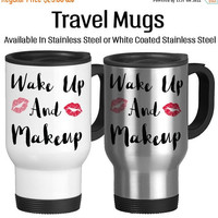 Travel Mug, Wake Up And Makeup Lipstick Kisses I Love Makeup Coffee And Makeup Start The Day Off Right, Stainless Steel 14 oz