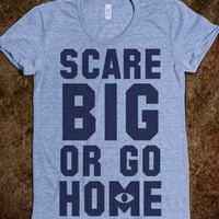 Scare Big Or Go Home