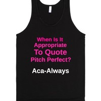 When Is It Appropriate To Quote Pitch Perfect?-Unisex Black Tank