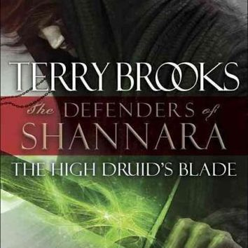 The High Druid's Blade (The Defenders of Shannara)