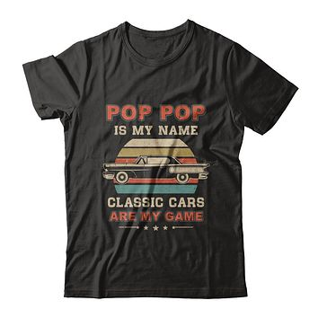 Vintage Pop Pop Is My Name Class Cars Are My Game Fathers Day