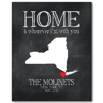 Home is wherever I'm with you - Personalized State Map Wedding Art - New York or Your Choice of State - Valentines Day Anniversary Gift