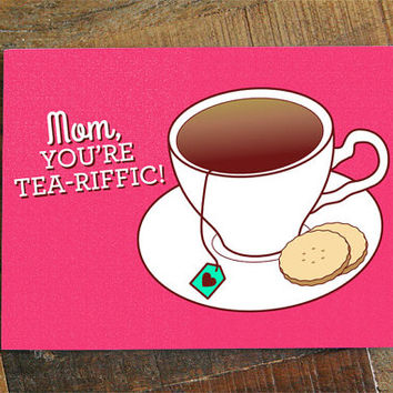 Cute Mother's day card, Mom, you're tea-riffic, mom day, pun card, tea lover, hot pink, happy mothers day, love mom card, best mom