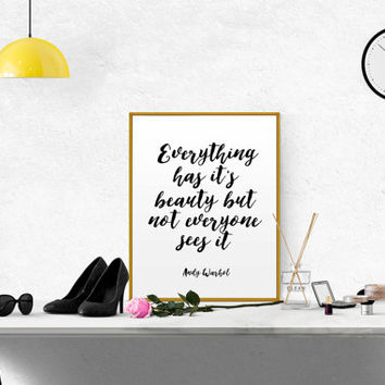 """Andy Warhol print quote """"Everthing has it's beauty but not everyone sees it"""" Inspirational Art Motivational Quote Typography Art PRINTABLE"""