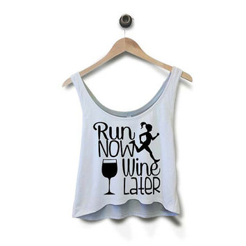 Run Now Wine Later Crop Tank Top - Crop Tops - Crop Shirt