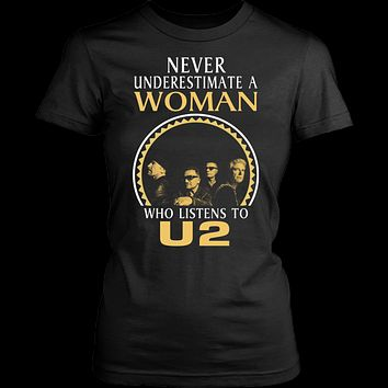 Never underestimate a woman Who listens to U2 T-shirt