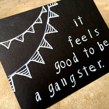 It Feels Good To Be A Gangster, Greeting Cards, Blank Greeting Card, Chalk Board Card, All Occasion Card, Rap Lyrics, Funny Cards, Gift Idea