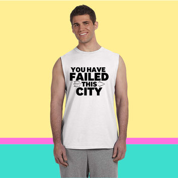 You Have Failed this CIty Sleeveless T-shirt
