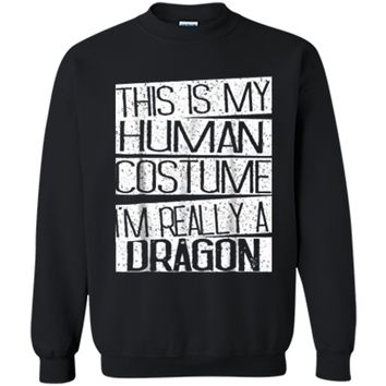 This Is My Human Costume I'm Really A Dragon  Printed Crewneck Pullover Sweatshirt