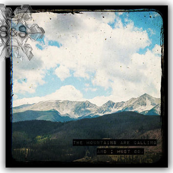 The Mountains Are Calling - rocky mountain landscape, nature photography, john muir quote, colorado art, rustic mountains, nature quotes