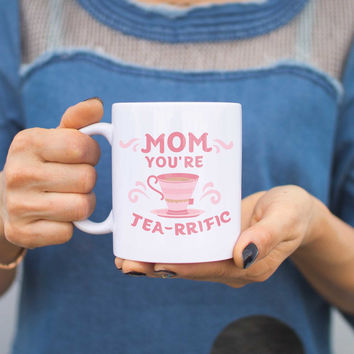 Mom You Are Tea-rrific Funny Ceramic Mugs Cup Cute Mother's Day Gift Idea