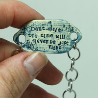 Mantra bracelet Don't Wait Quote jewelry blue Dandelion and butterfly stamping