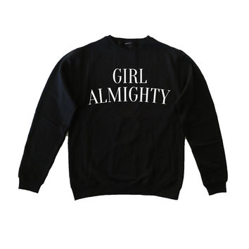 Girl Almighty Sweatshirt - Girl Almighty Shirt - Girl Almighty Jumper - Fleece Crewneck Sweatshirt