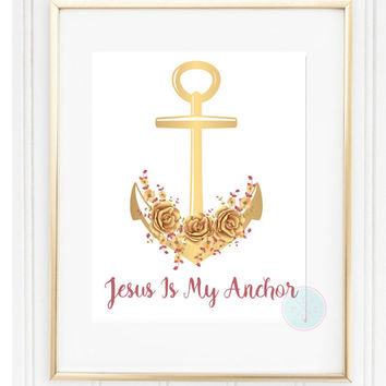 "Anchor Printable, ""Jesus Is My Anchor"", 8x10, Instant Download, Nautical Print, Nursery Wall Decor, Anchor Printable, Digital Print"