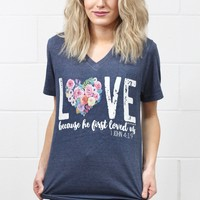 LOVE Because He First Loved Us V-neck Tee {H. Navy}
