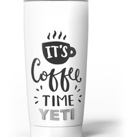Its Coffee Time Yeti Rambler Skin Kit